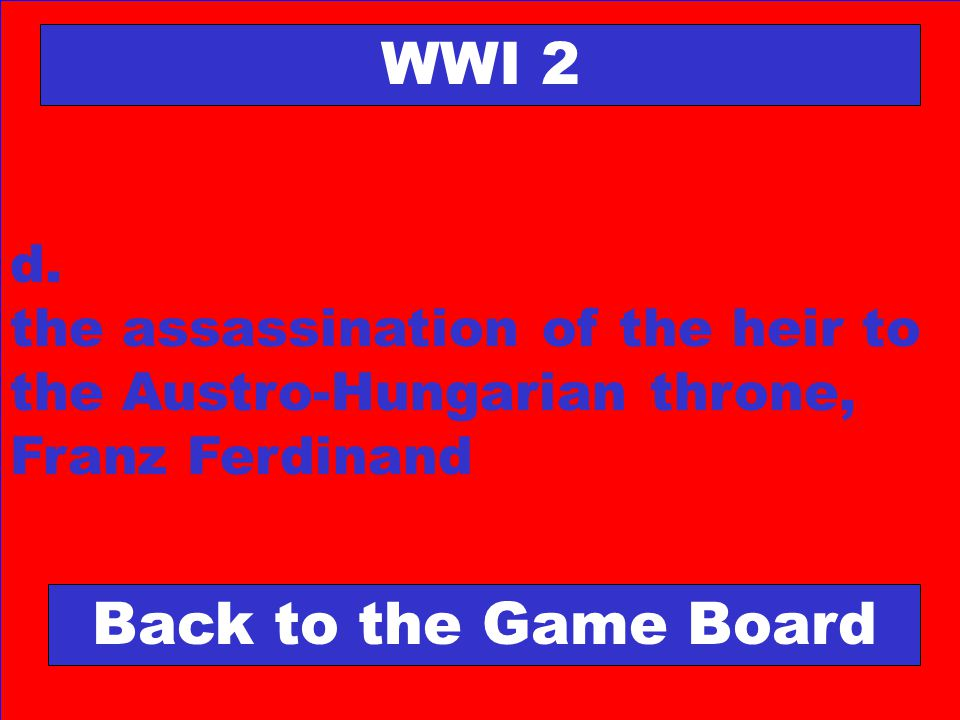 Which event sparked World War I. a. the sinking of the Lusitania b.