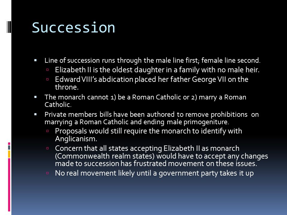 Succession  Line of succession runs through the male line first; female line second.