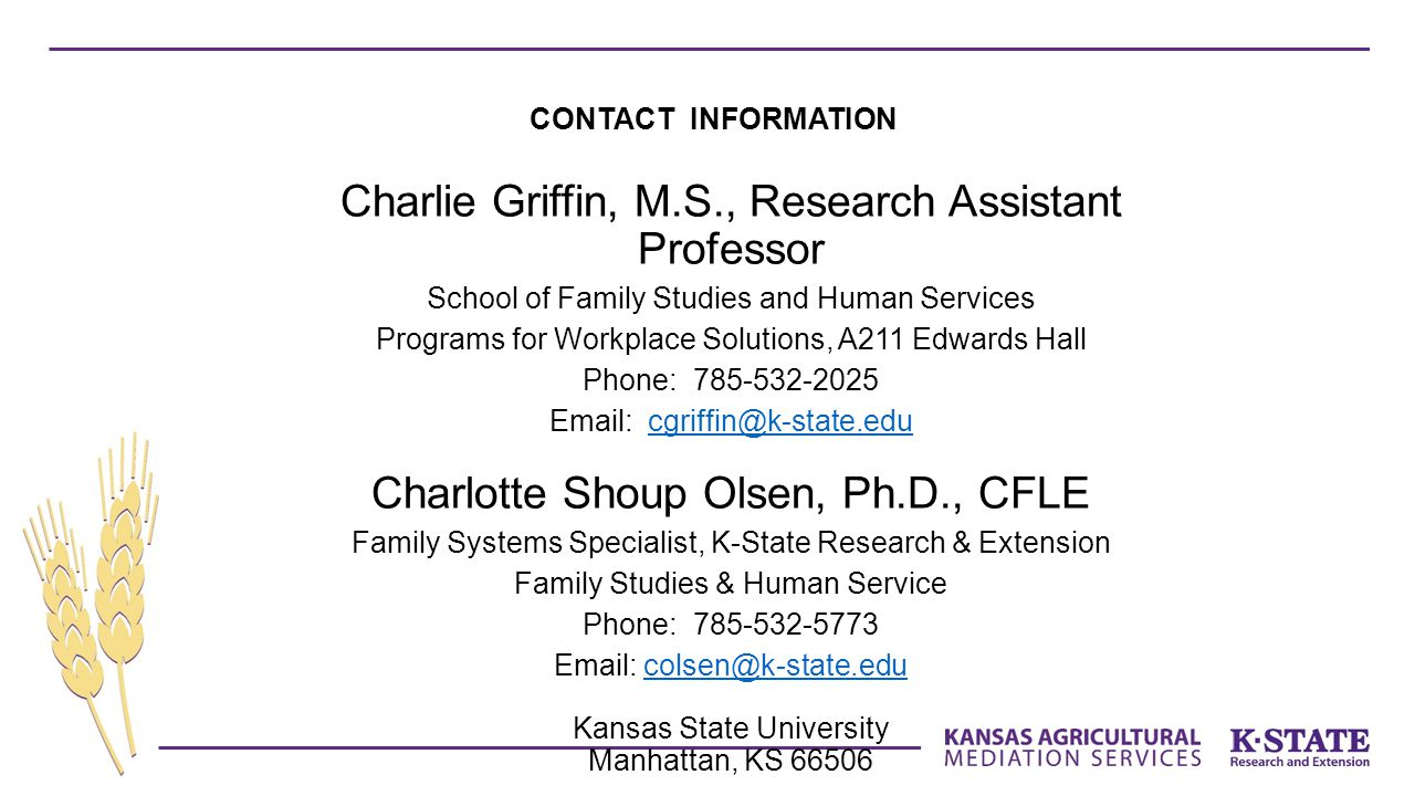 CONTACT INFORMATION Charlie Griffin, M.S., Research Assistant Professor School of Family Studies and Human Services Programs for Workplace Solutions,