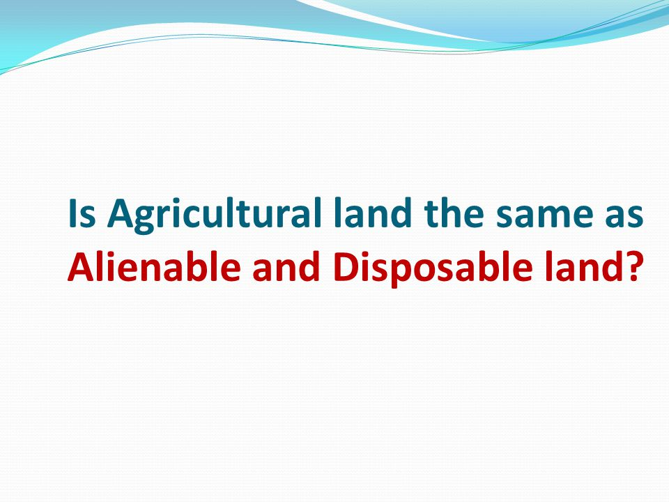 Is Agricultural land the same as Alienable and Disposable land?