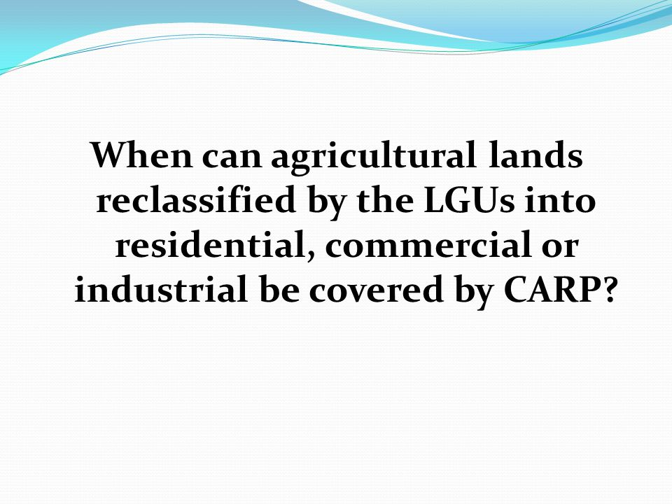 When can agricultural lands reclassified by the LGUs into residential, commercial or industrial be covered by CARP?