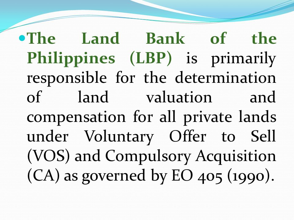 The Land Bank of the Philippines (LBP) is primarily responsible for the determination of land valuation and compensation for all private lands under V