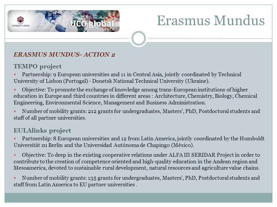 ERASMUS MUNDUS- ACTION 2 TEMPO project Partnership: 9 European universities and 11 in Central Asia, jointly coordinated by Technical University of Lisbon (Portugal) - Donetsk National Technical University (Ukraine).
