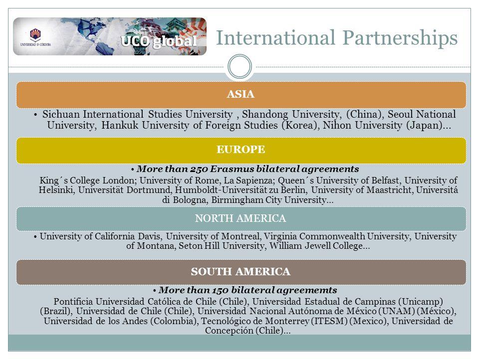 International Partnerships ASIA Sichuan International Studies University, Shandong University, (China), Seoul National University, Hankuk University of Foreign Studies (Korea), Nihon University (Japan)...