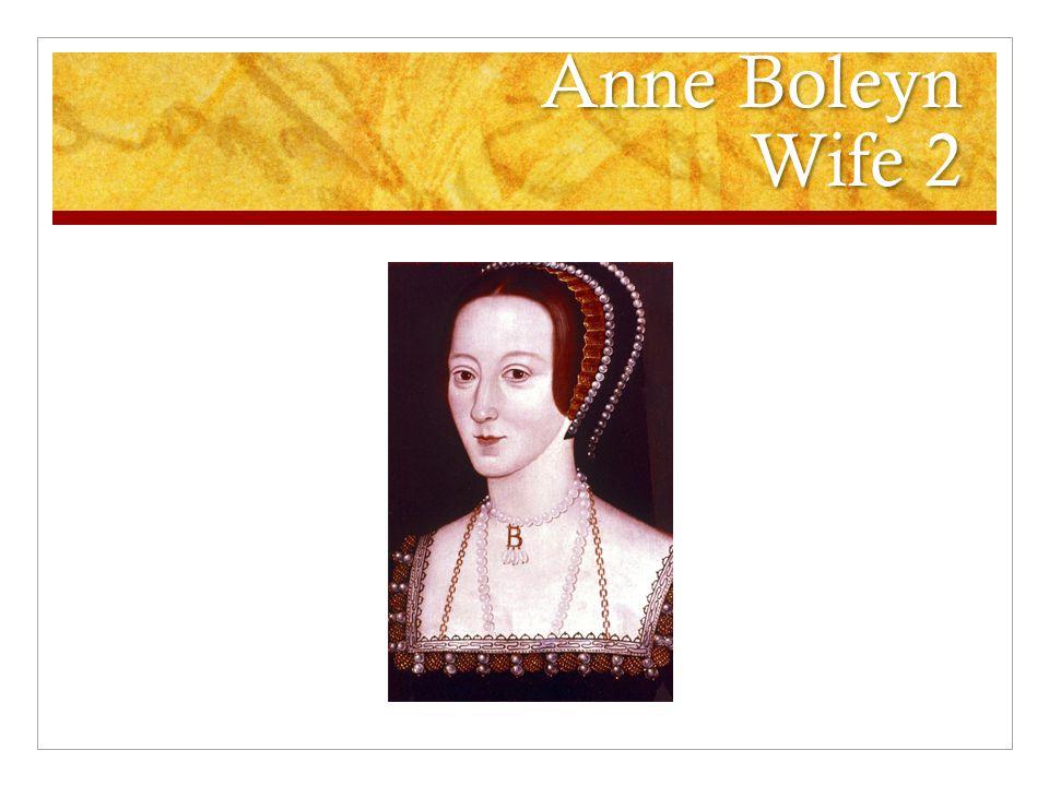Anne Boleyn Wife 2