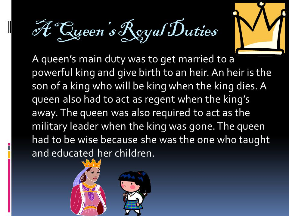 Marriage for Queens A queen was to marry a very wealthy and powerful king.