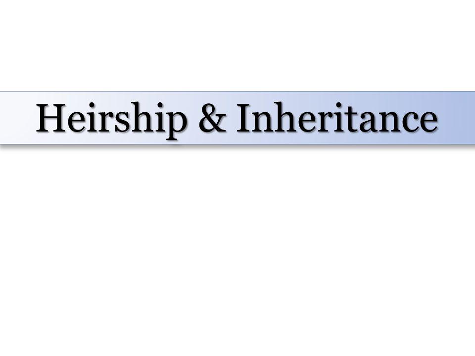 Heirship & Inheritance