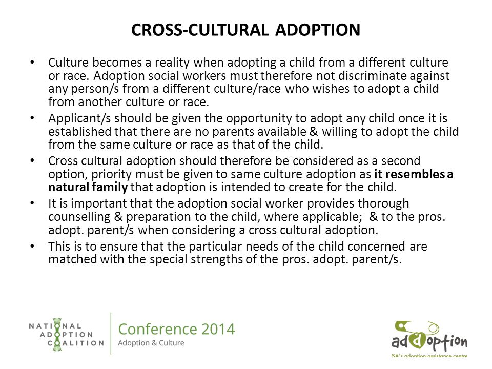 CROSS-CULTURAL ADOPTION Culture becomes a reality when adopting a child from a different culture or race.