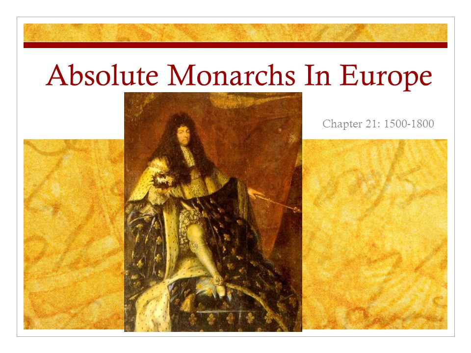 Absolute Monarchs In Europe Chapter 21: 1500-1800