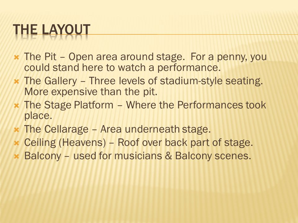  The Pit – Open area around stage. For a penny, you could stand here to watch a performance.