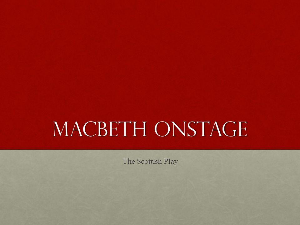 Macbeth onstage The Scottish Play