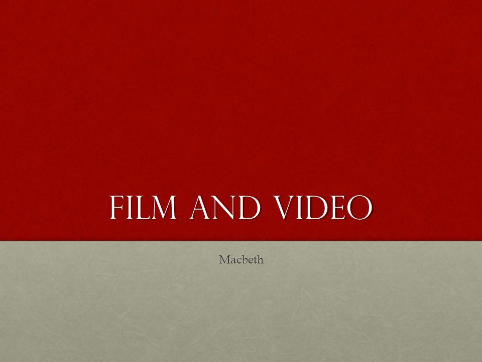 FILM AND VIDEO Macbeth
