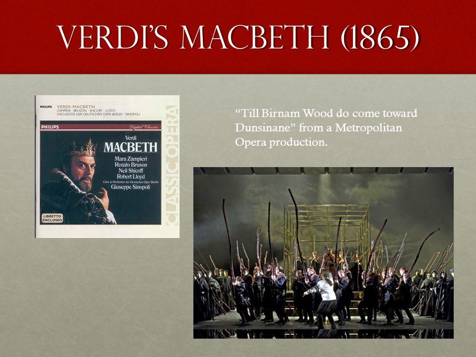 "Verdi's MACBETH (1865) ""Till Birnam Wood do come toward Dunsinane"" from a Metropolitan Opera production."