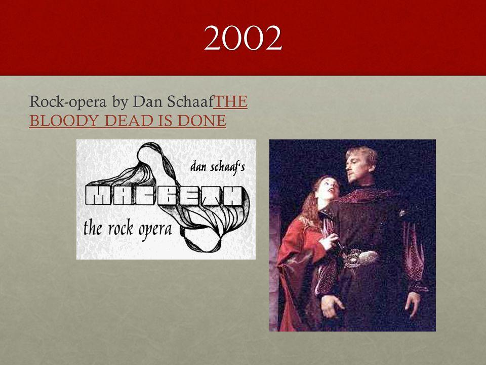 2002 Rock-opera by Dan SchaafTHE BLOODY DEAD IS DONE THE BLOODY DEAD IS DONETHE BLOODY DEAD IS DONE