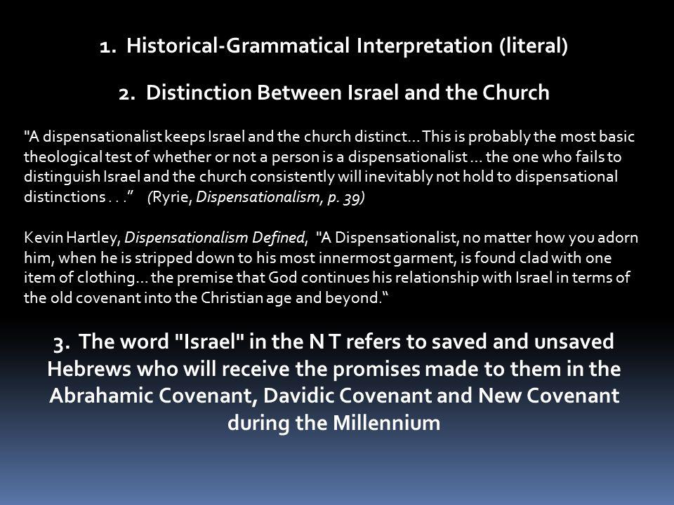 1.Historical-Grammatical Interpretation (literal) 2.