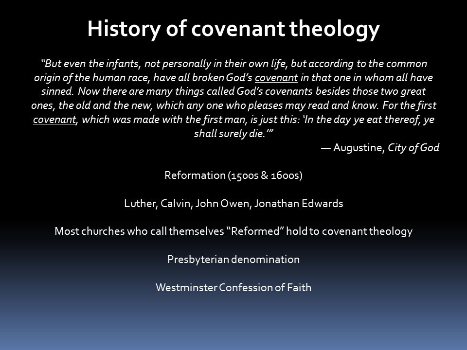 "History of covenant theology ""But even the infants, not personally in their own life, but according to the common origin of the human race, have all b"