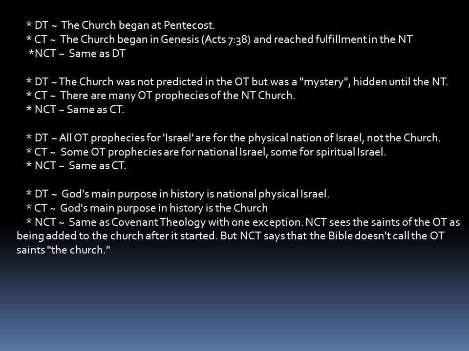 * DT ~ The Church began at Pentecost.