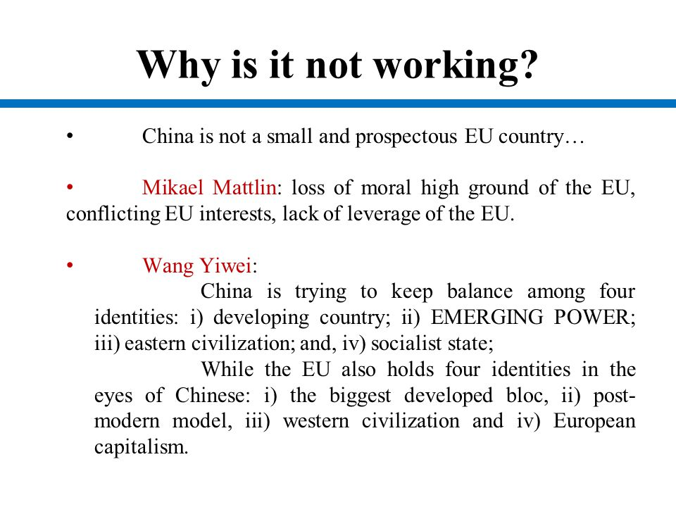 Why is it not working? China is not a small and prospectous EU country… Mikael Mattlin: loss of moral high ground of the EU, conflicting EU interests,