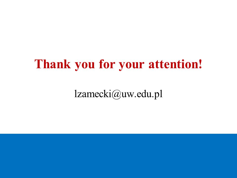 Thank you for your attention! lzamecki@uw.edu.pl