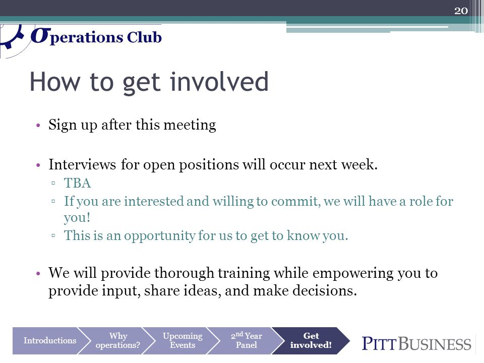 How to get involved Sign up after this meeting Interviews for open positions will occur next week.