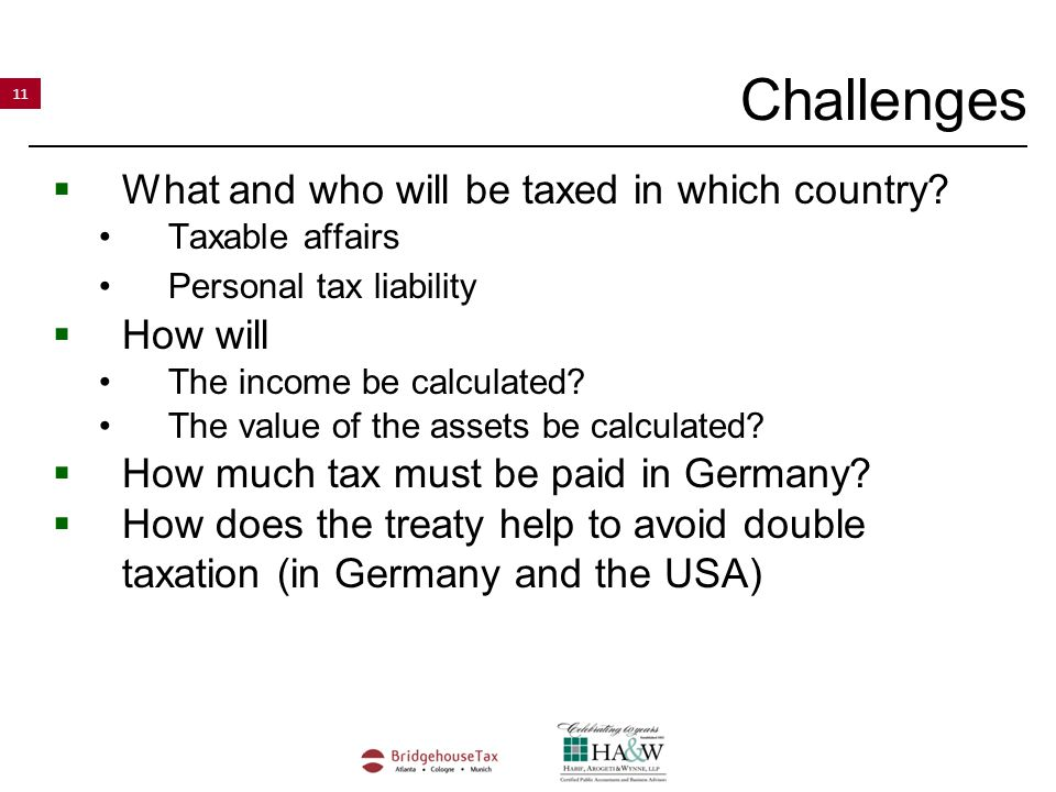 11 Challenges  What and who will be taxed in which country.