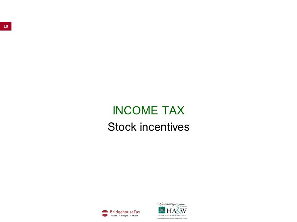 19 INCOME TAX Stock incentives