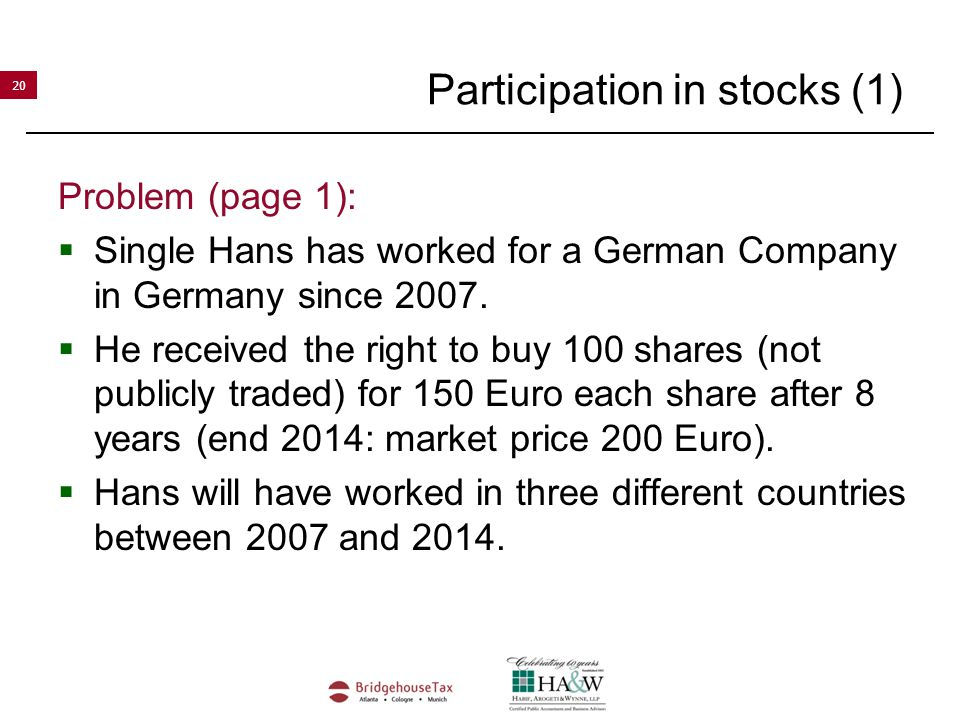 20 Participation in stocks (1) Problem (page 1):  Single Hans has worked for a German Company in Germany since 2007.