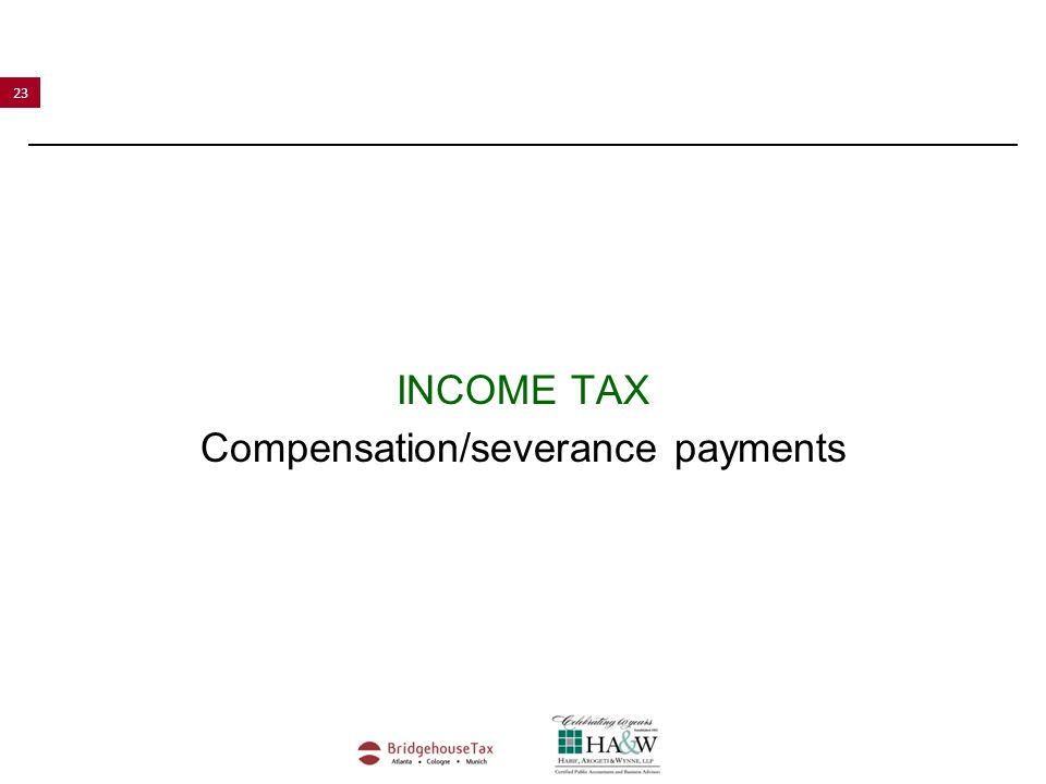 23 INCOME TAX Compensation/severance payments