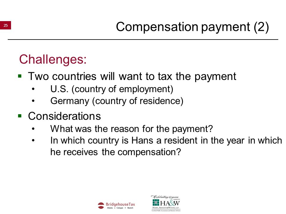 25 Compensation payment (2) Challenges:  Two countries will want to tax the payment U.S.