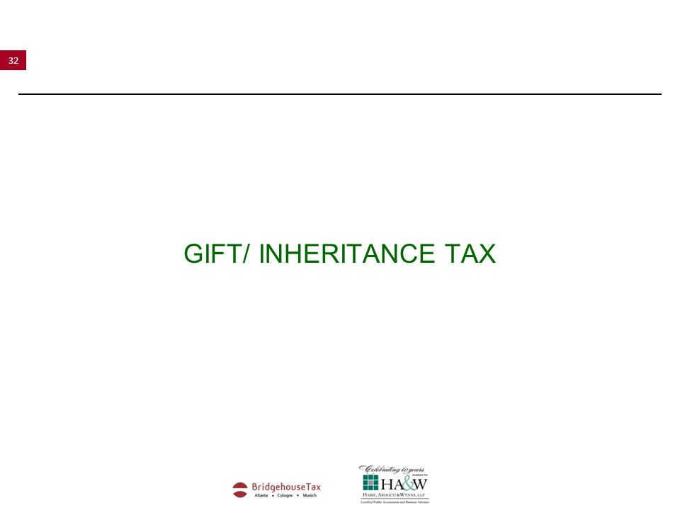32 GIFT/ INHERITANCE TAX