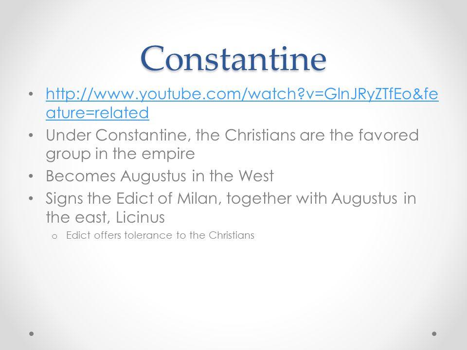Constantine http://www.youtube.com/watch?v=GlnJRyZTfEo&fe ature=related http://www.youtube.com/watch?v=GlnJRyZTfEo&fe ature=related Under Constantine,