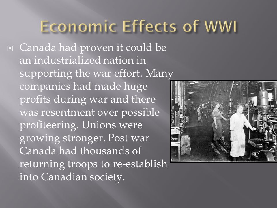  Canada had proven it could be an industrialized nation in supporting the war effort.