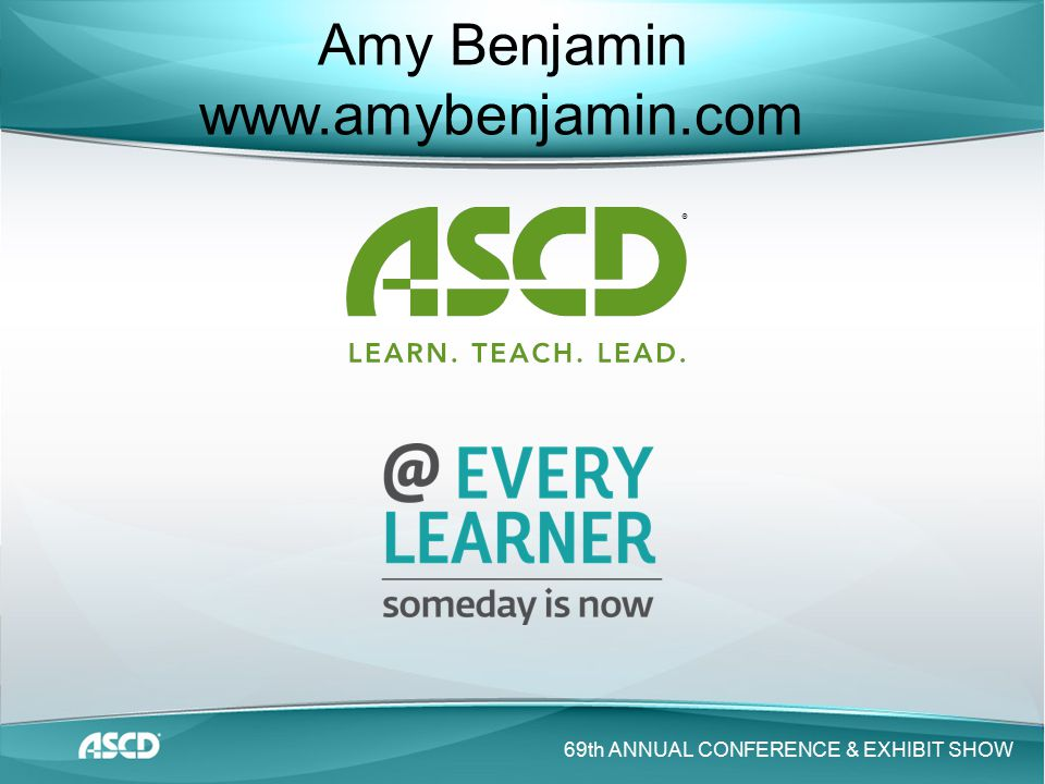 ® 69th ANNUAL CONFERENCE & EXHIBIT SHOW Amy Benjamin www.amybenjamin.com