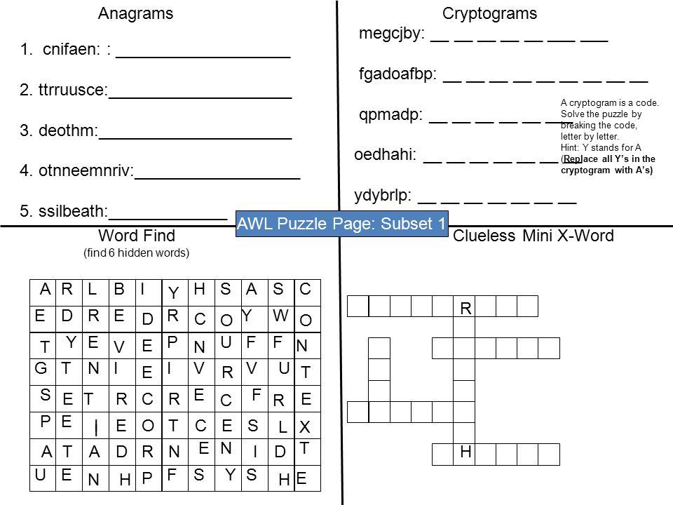 AWL Puzzle Page: Subset 1 AnagramsCryptograms Word FindClueless Mini X-Word megcjby: __ __ __ __ __ ___ ___ fgadoafbp: __ __ __ __ __ __ __ __ __ qpma