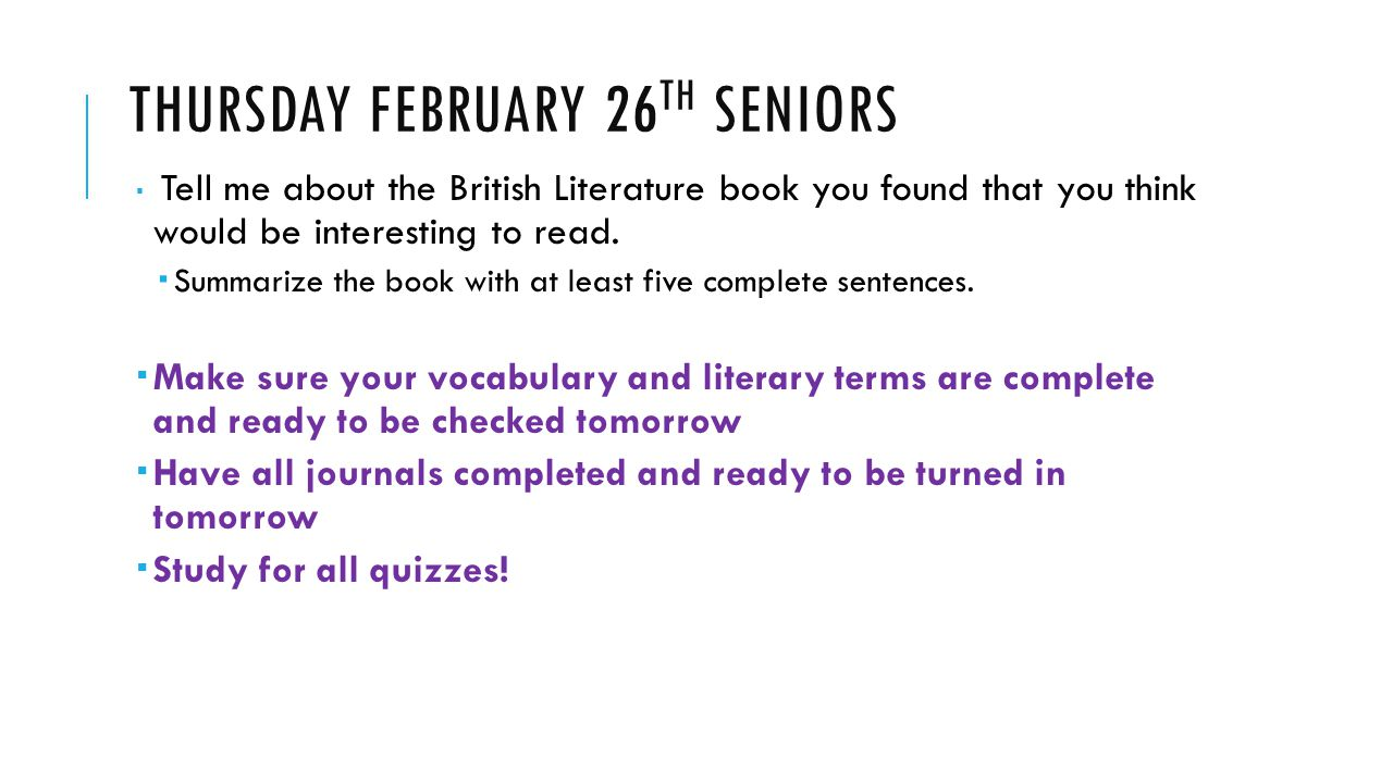 THURSDAY FEBRUARY 26 TH SENIORS  Tell me about the British Literature book you found that you think would be interesting to read.  Summarize the boo