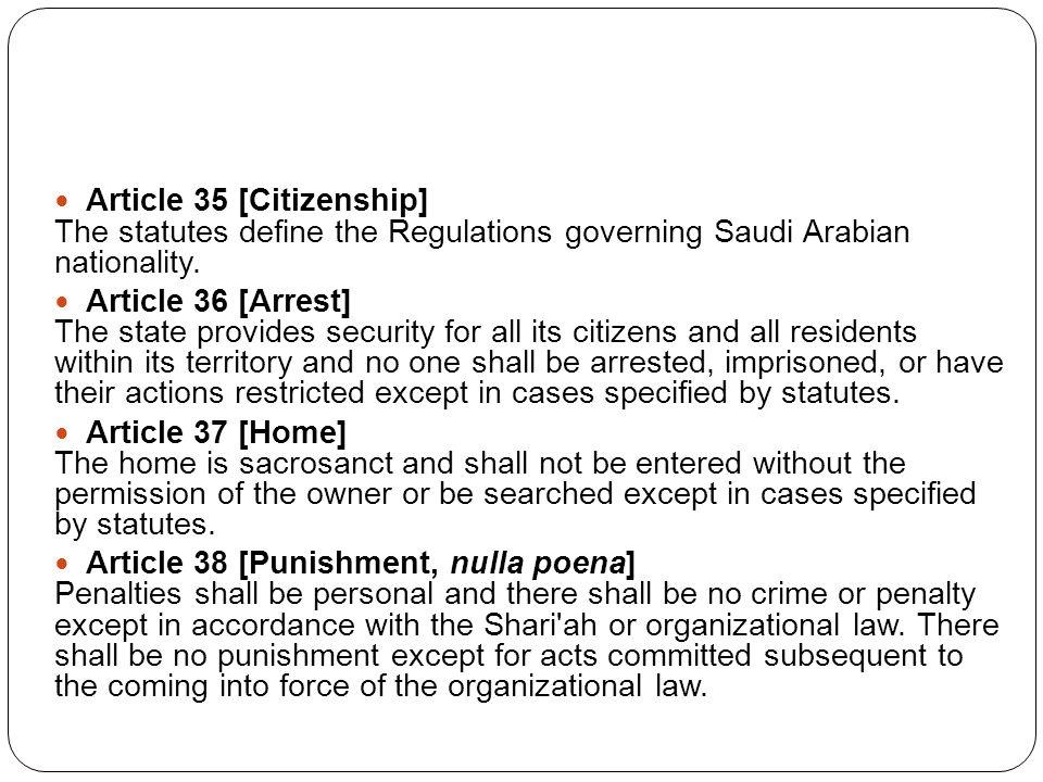 Article 35 [Citizenship] The statutes define the Regulations governing Saudi Arabian nationality.