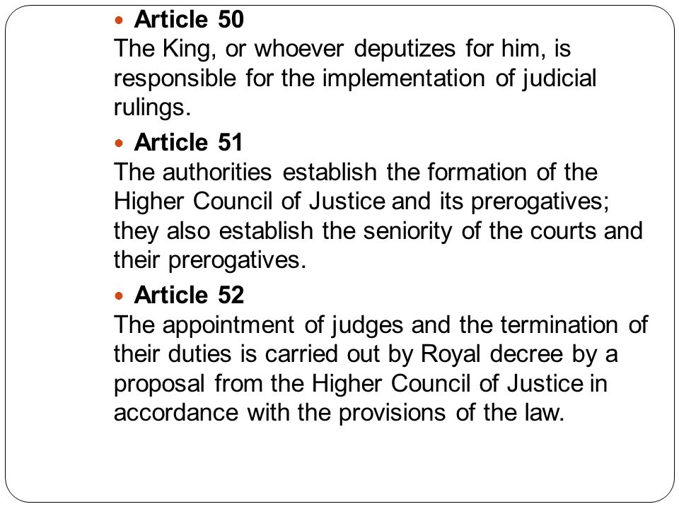 Article 50 The King, or whoever deputizes for him, is responsible for the implementation of judicial rulings.