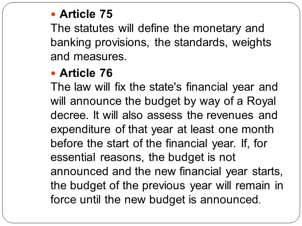 Article 75 The statutes will define the monetary and banking provisions, the standards, weights and measures.