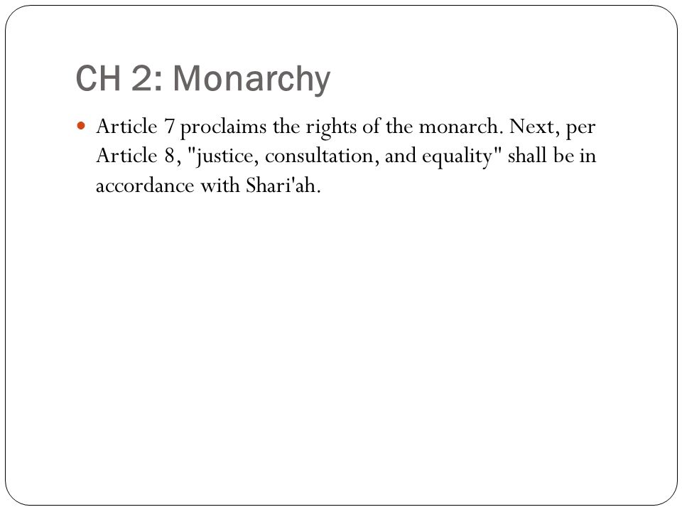 CH 2: Monarchy Article 7 proclaims the rights of the monarch. Next, per Article 8,