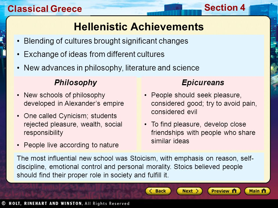 Classical Greece Section 4 The most influential new school was Stoicism, with emphasis on reason, self- discipline, emotional control and personal mor