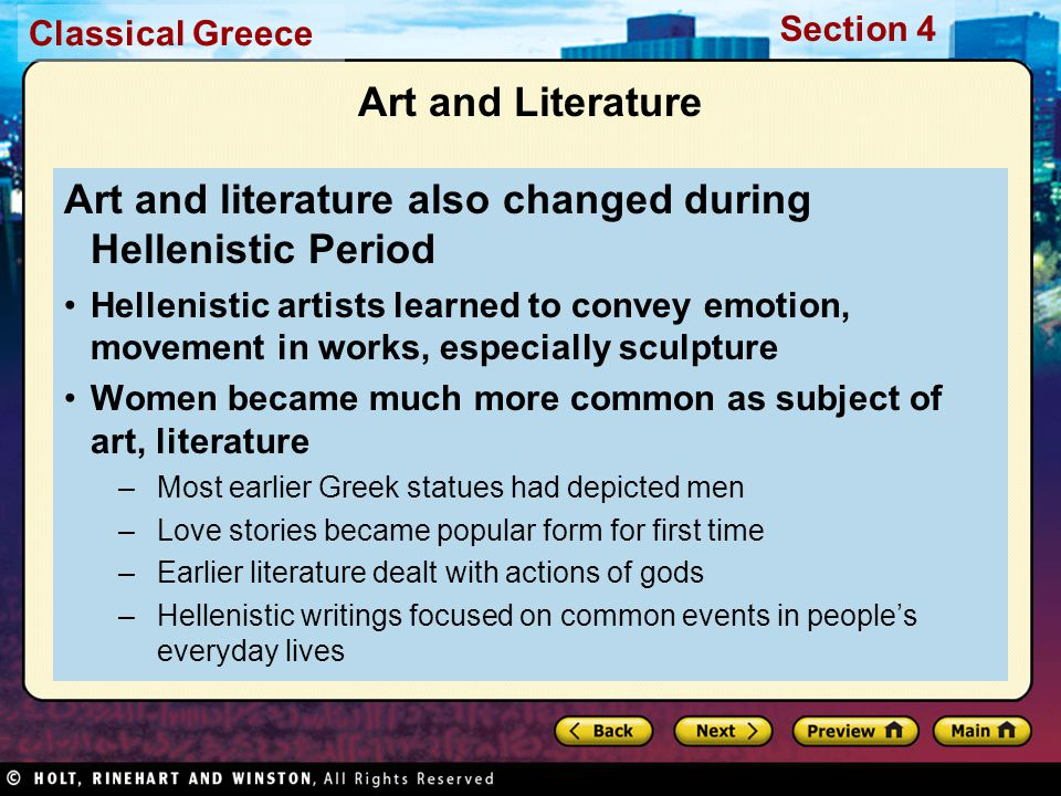 Classical Greece Section 4 Art and Literature Art and literature also changed during Hellenistic Period Hellenistic artists learned to convey emotion,