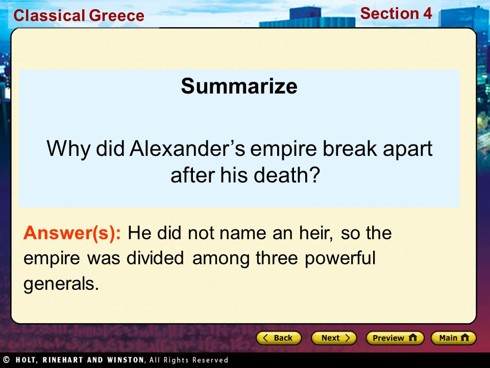 Classical Greece Section 4 By bringing together a number of diverse peoples in his empire, Alexander helped create a new type of culture.
