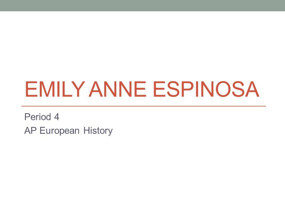 EMILY ANNE ESPINOSA Period 4 AP European History