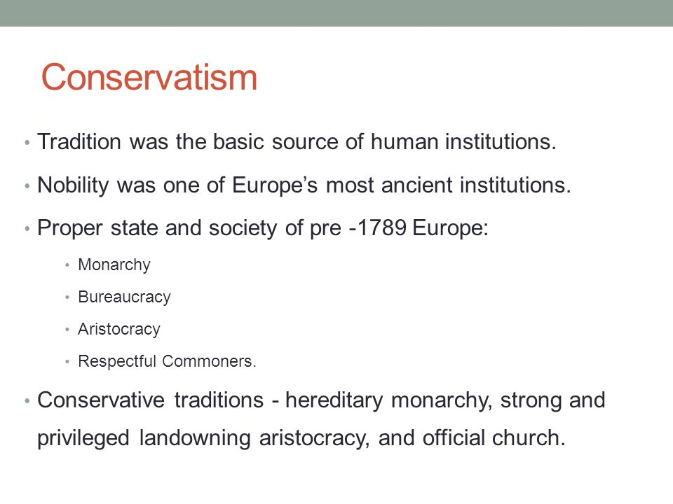 Conservatism Tradition was the basic source of human institutions.