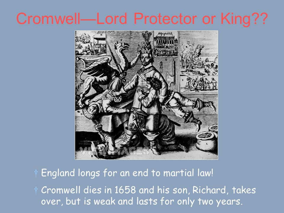 Cromwell—Lord Protector or King?. †England longs for an end to martial law.