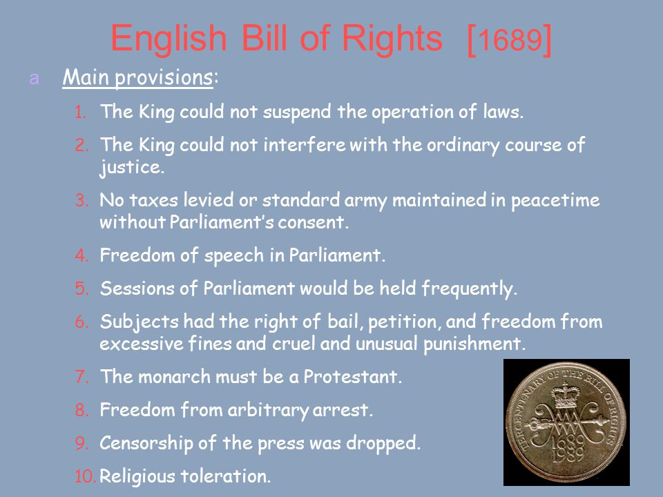 English Bill of Rights [ 1689 ] a Main provisions: 1.