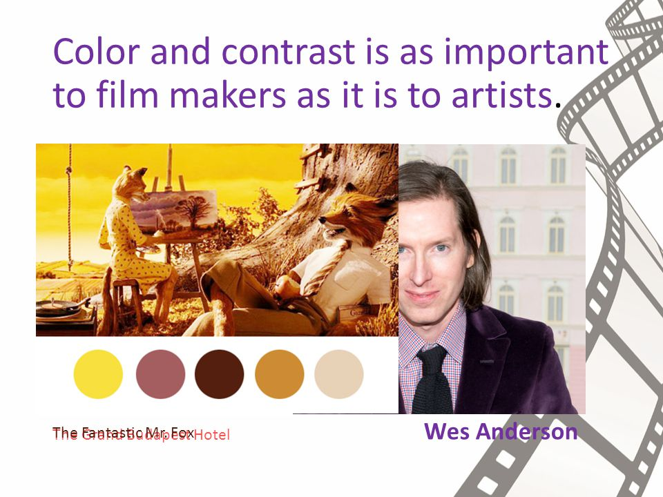 Color and contrast is as important to film makers as it is to artists.