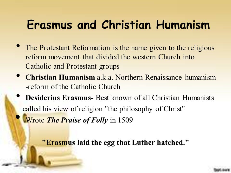 Erasmus and Christian Humanism The Protestant Reformation is the name given to the religious reform movement that divided the western Church into Cath