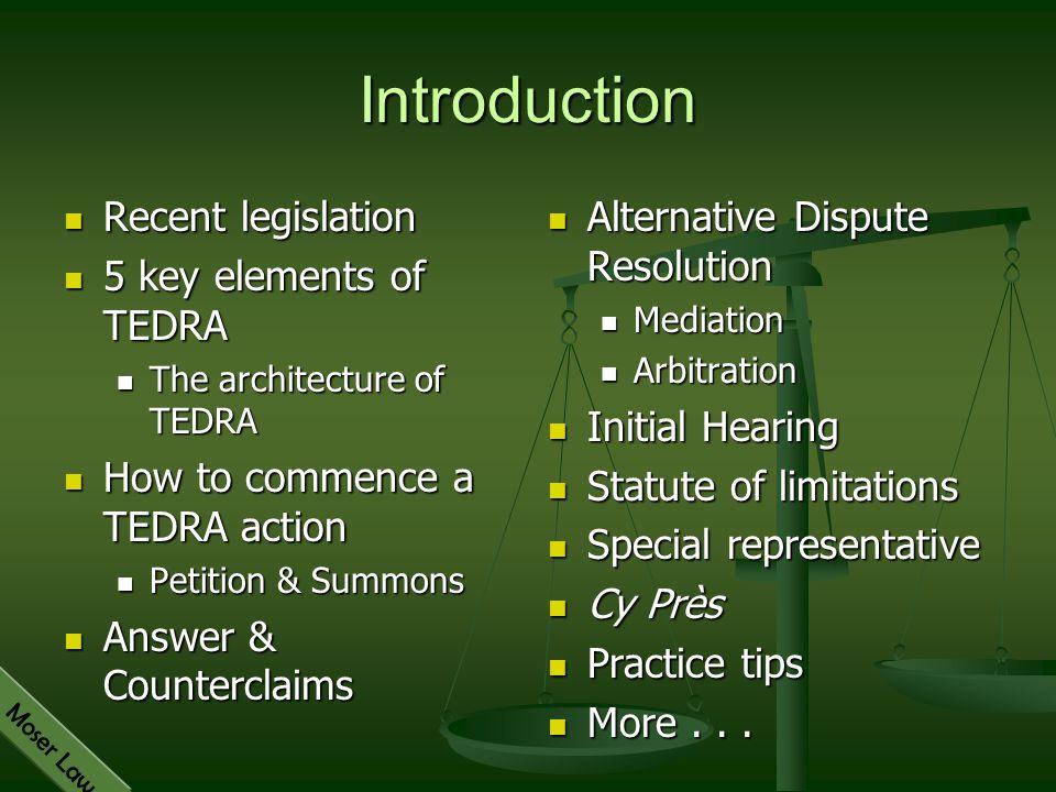 Moser Law Introduction Recent legislation Recent legislation 5 key elements of TEDRA 5 key elements of TEDRA The architecture of TEDRA The architectur