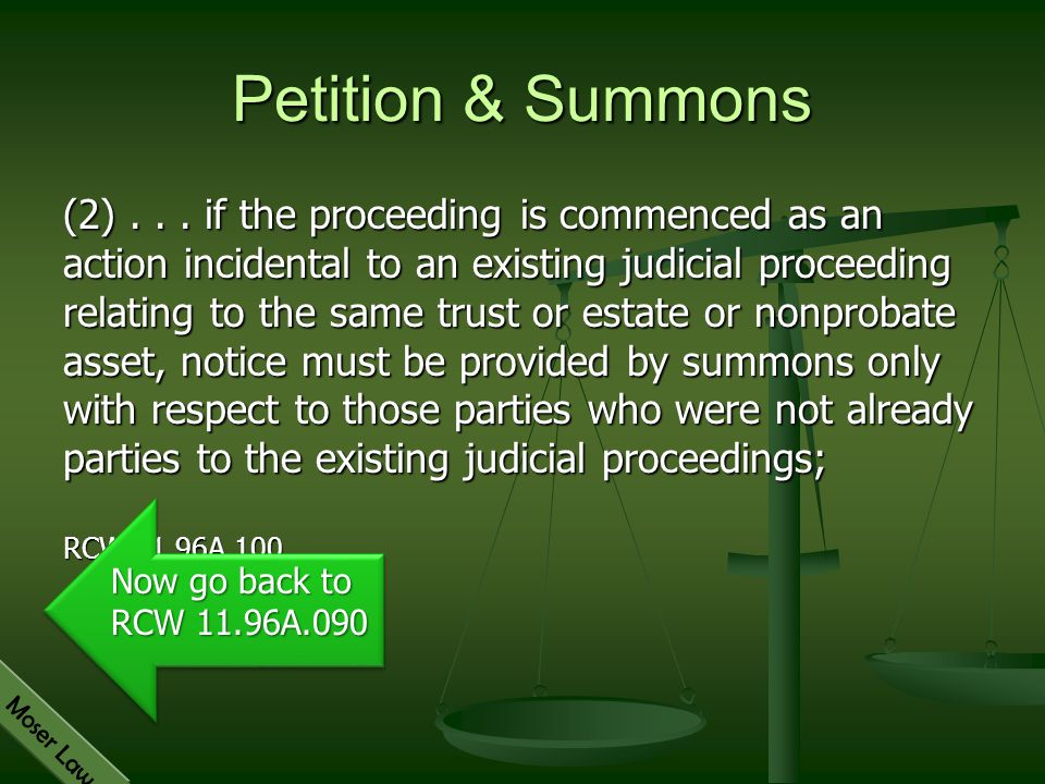 Moser Law Petition & Summons (2)... if the proceeding is commenced as an action incidental to an existing judicial proceeding relating to the same tru